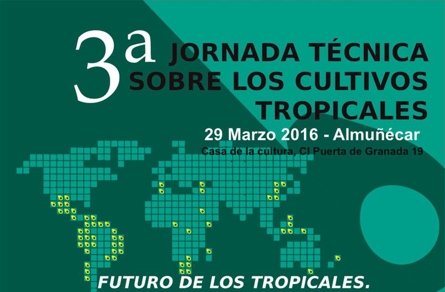 Día 29 de marzo. Jornada los cultivos tropicales en Almuñécar