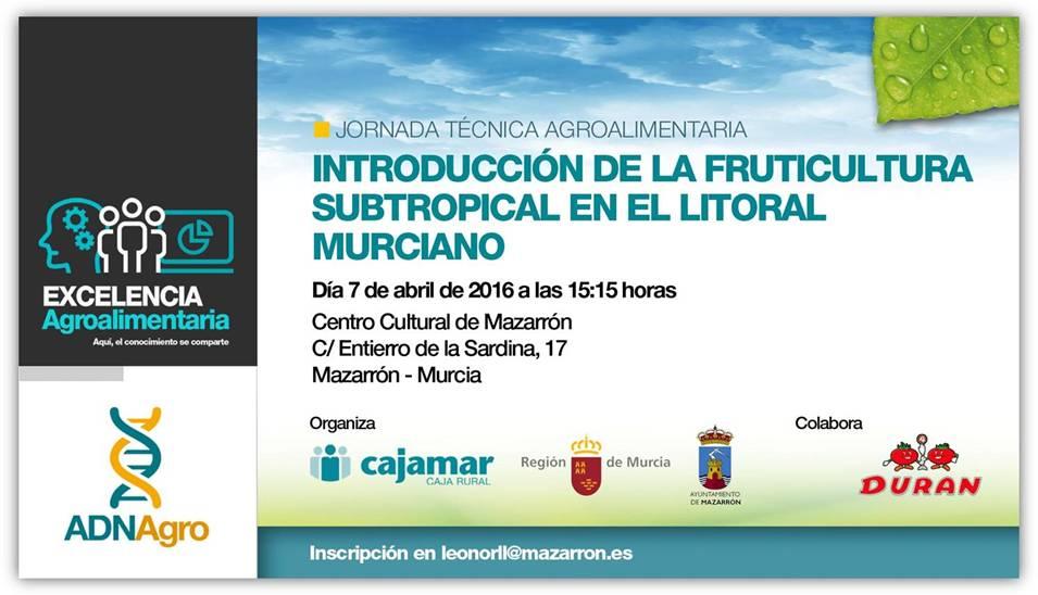Día 7 de abril. Jornada  'Introducción de la fruticultura subtropical en el litoral murciano'