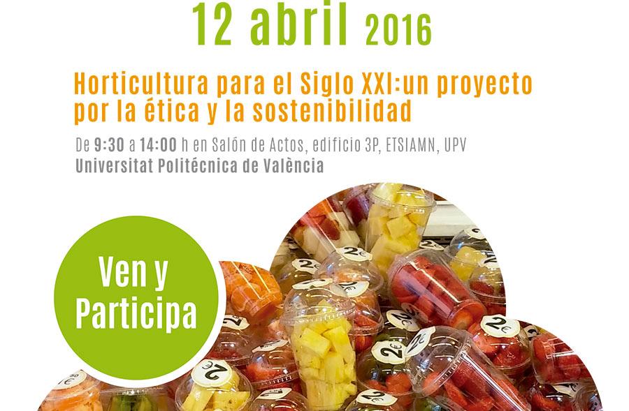 Día 12 de abril. Jornada 'La horticultura del siglo XXI'. Valencia