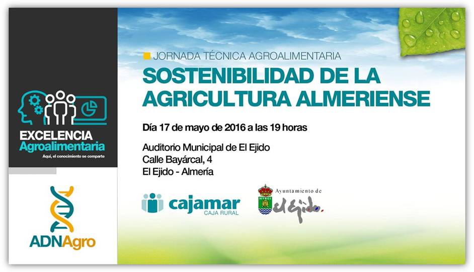 Día 17 de mayo.Sostenibilidad de la agricultura almeriense. El Ejido