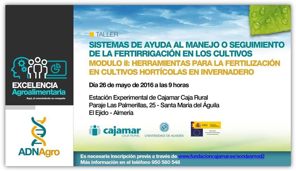 Día 26 de mayo. Taller 'Sistemas de ayuda al manejo o seguimiento de la fertirrigación en los cultivos'