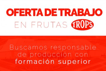Frutas TROPS busca responsables de producción