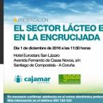 Día 1 de diciembre. Jornada 'El sector lácteo español en la encrucijada'. A Coruña