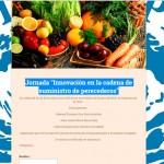 Día 28 de abril. Jornada 'Innovación en la cadena de suministro de perecederos'