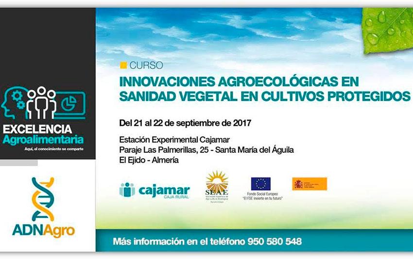 Del 21 al 22 de septiembre. Curso 'Innovaciones agroecológicas en sanidad vegetal en cultivos protegidos'