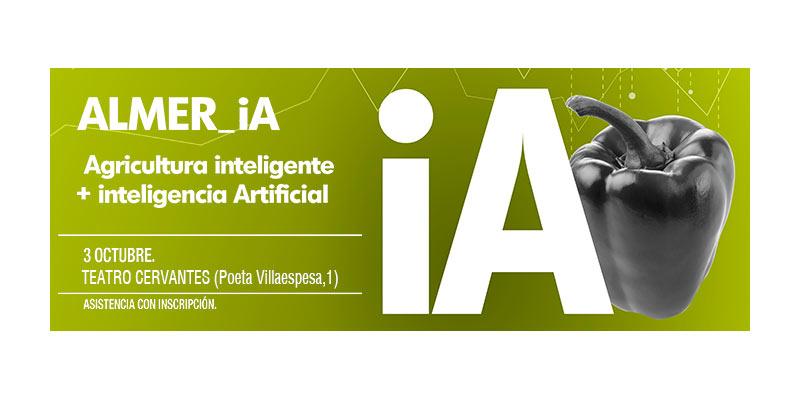 Día 3 de octubre. Agricultura inteligente + inteligencia Artificial. Almería