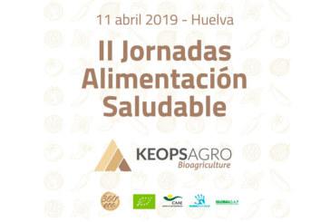 Día 11 de abril. II Jornadas Alimentación Saludable de Keops Agro. Huelva
