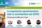 Día 9 de junio. La exportación agroalimentaria ante la incertidumbre del COVID